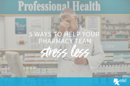 help your pharmacy team stress less